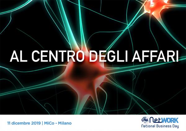 Mesi di appuntamenti con la tua rete d'affari concentrati in un solo giorno: l'11 dicembre a Milano. Aprono le iscrizioni a CNA NetWork